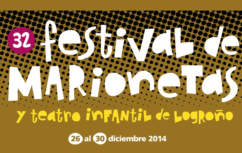 32º Festival de marionetas y teatro infantil de Logroño