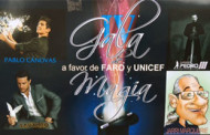 IV Gala de Magia a beneficio de FARO y UNICEF