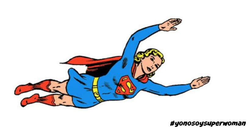 Ni soy superwoman ni lo quiero ser ¿y tú?