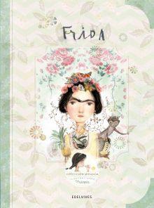Colección Miranda: biografías de mujeres destacadas, para niños. Frida