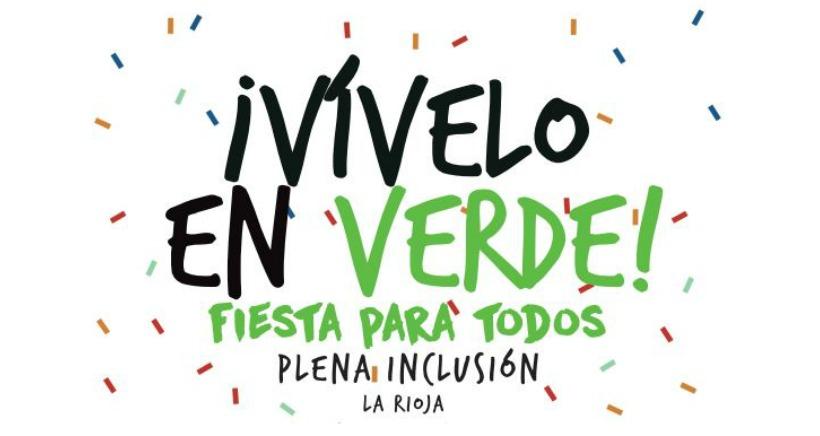 ¡Vívelo en verde! Fiesta para todos organizada por Plena Inclusión La Rioja