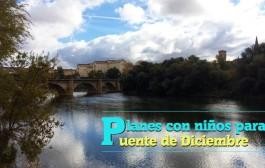 Planes con niños en La Rioja para el Puente de Diciembre