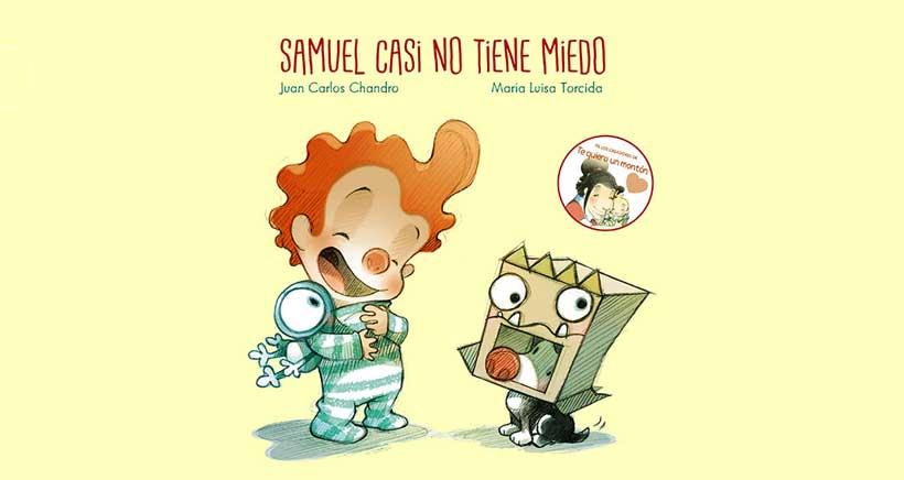 Cuento en familia: 'Samuel casi no tiene miedo'