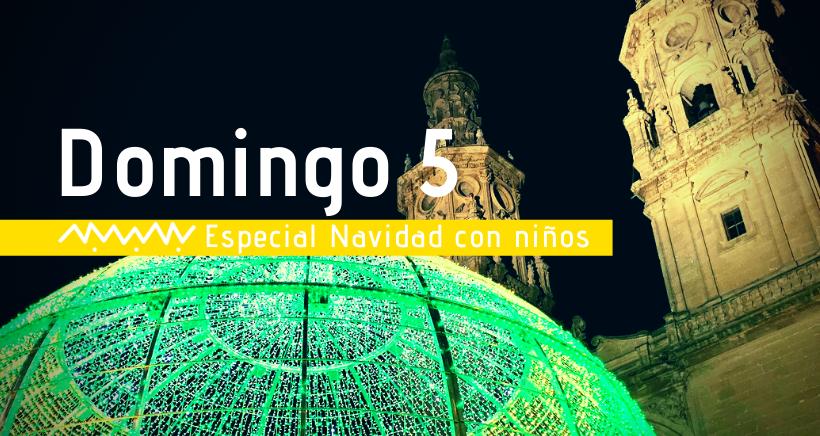 Navidad en Logroño: actividades para niños (domingo 5 de enero)