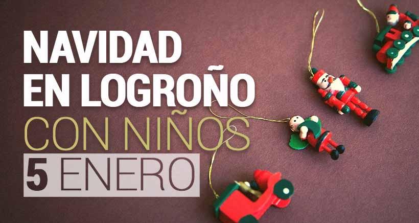Navidad en Logroño: actividades para niños (sábado 5 de enero)