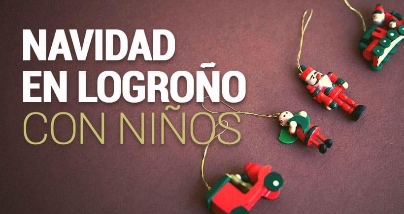 Programa de Navidad de Logroño ¡Especial con Niños!