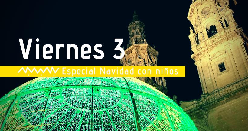 Navidad en Logroño: actividades para niños (viernes 3 de enero)