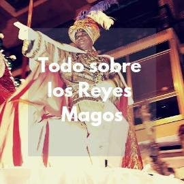 Todo sobre los Reyes Magos