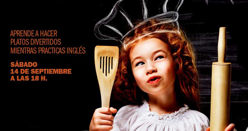Taller de cocina en inglés y espectáculo infantil, este fin de semana en Xperience