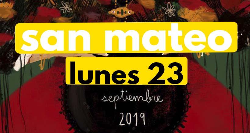 Lunes 23 de septiembre. Programa San Mateo 2019