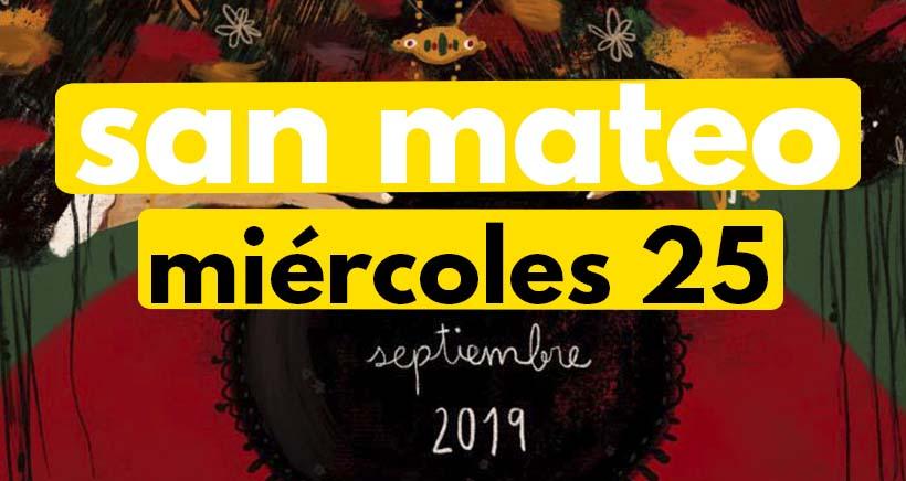 Miércoles 25 de septiembre. Programa San Mateo 2019