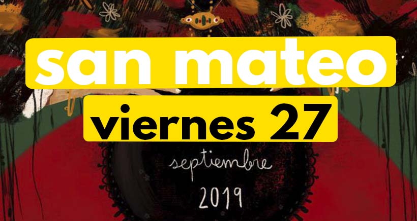 Viernes 27 de septiembre. Programa San Mateo 2019