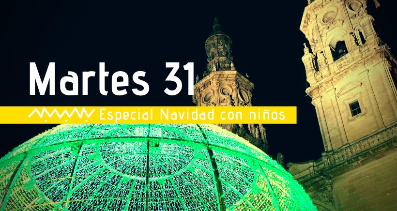 Navidad en Logroño: actividades para niños (martes 31 de diciembre)