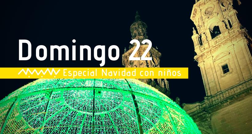 Navidad en Logroño: actividades para niños (domingo 22 diciembre)