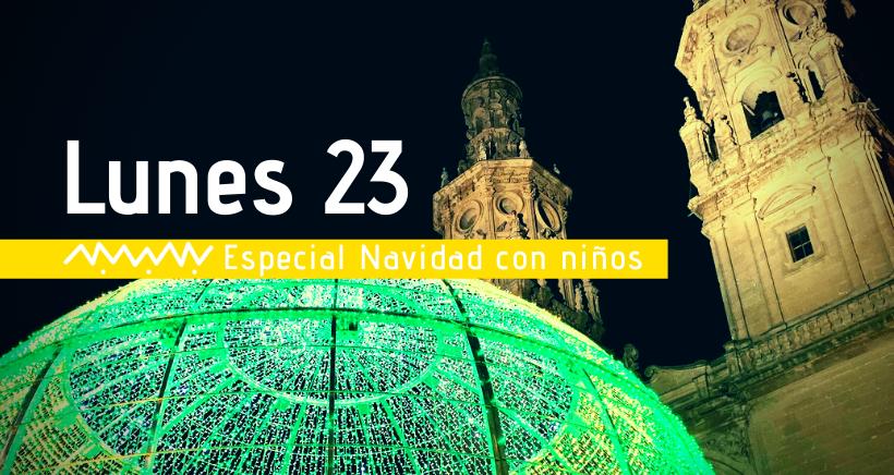 Navidad en Logroño: actividades para niños (lunes 23 diciembre)