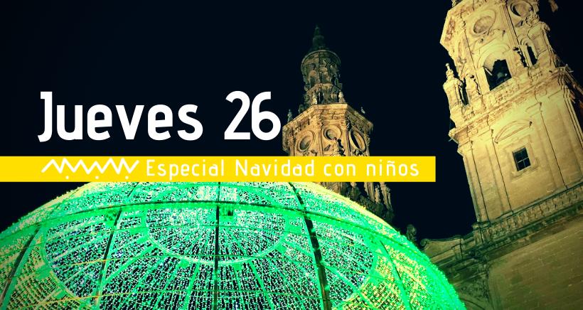 Navidad en Logroño: actividades para niños (jueves 26 diciembre)
