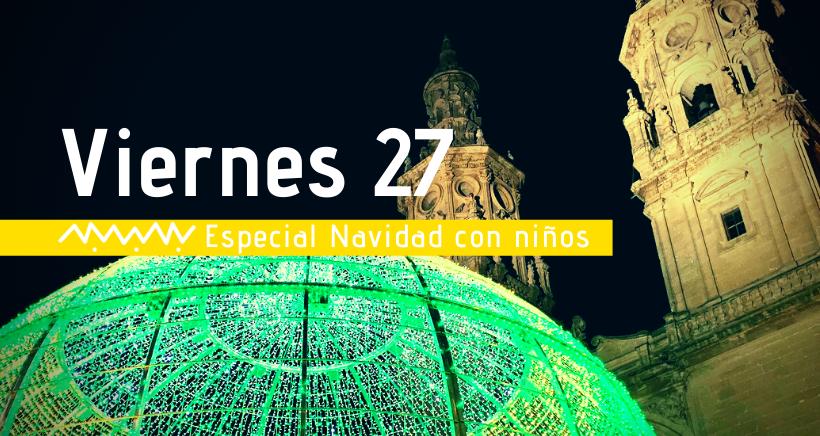 Navidad en Logroño: actividades para niños (viernes 27 diciembre)