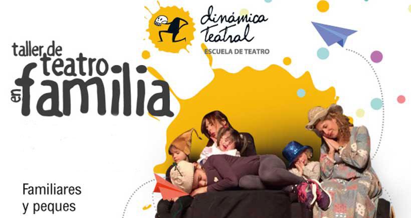 Practica teatro en familia en la escuela Dinámica Teatral