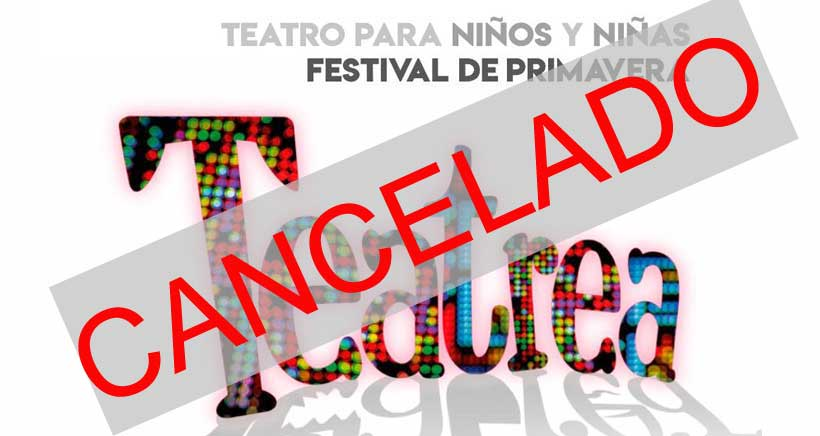 Cancelado el festival de teatro infantil Teatrea Primavera
