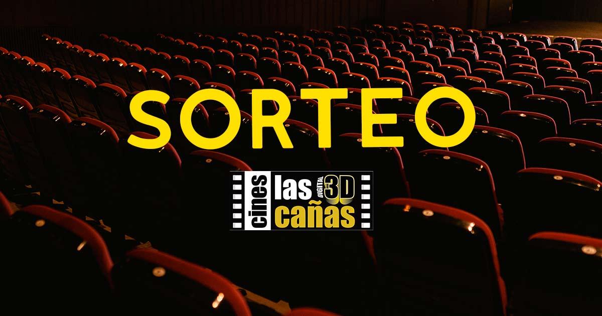 [FINALIZADO] Sorteo de entradas para Cines Las Cañas